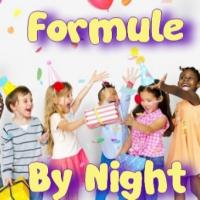 FORMULE BY NIGHT